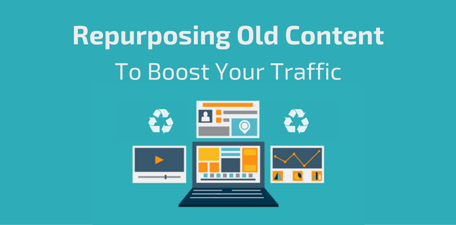 How To Repurpose Your Old Content